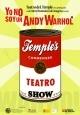 YO NO SOY UN ANDY WARHOL. Teatro del Temple