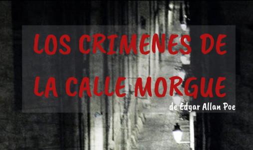 """""""Los crímenes de la calle Morgue"""""""