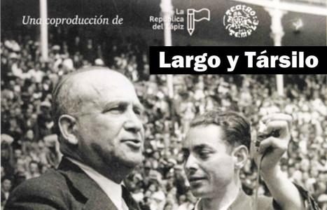 «Largo y Társilo»
